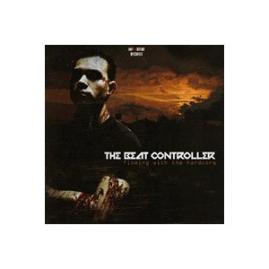 The Beat Controller - Flowing With The Hardcore ( Oferta! )