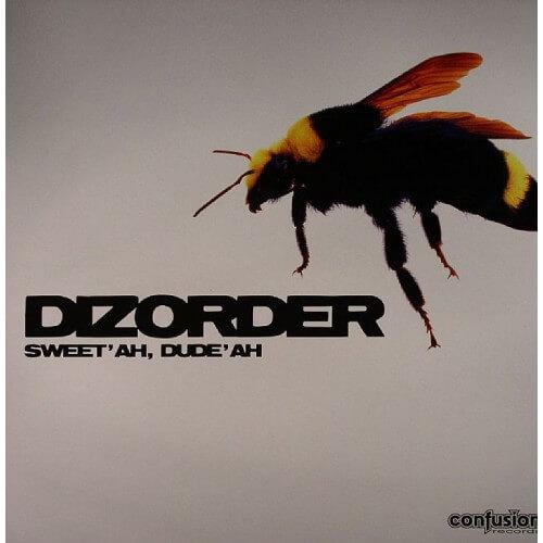 DIzorder - Sweet ah, dude ah