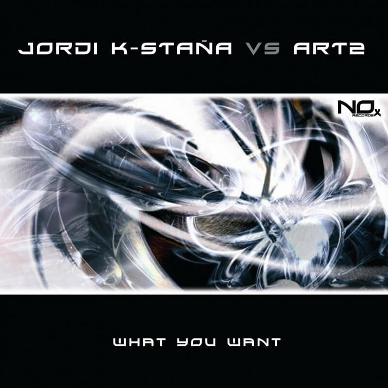 Jordi K-Staña Vs Art2 - What You Want