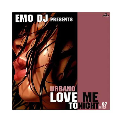 Urbano - Love Me Tonight RMX 07