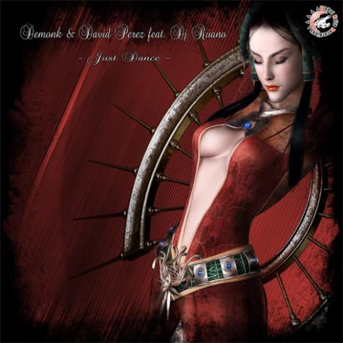 Demonk & David Perez Ft Dj Ruano - Just Dance