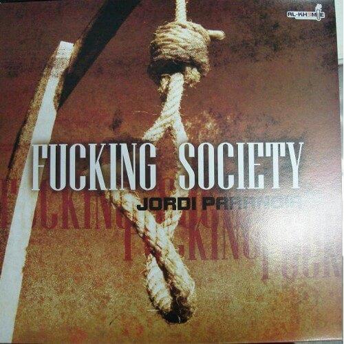 Jordi Paranoia - Fucking Society
