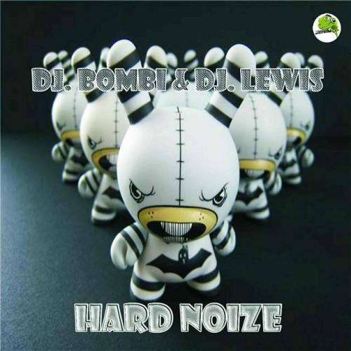 Bombi & Lewis - Hard Noize