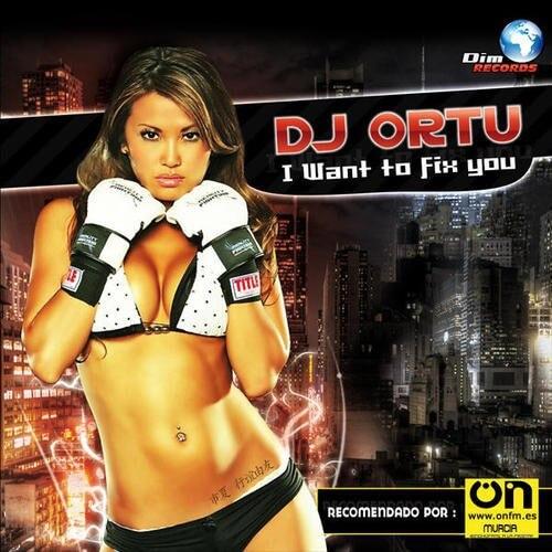 Dj Ortu - I Want To Fix You