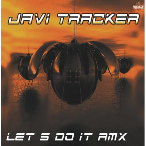 Javi Tracker - Let's Do It rmx (Ultimas copias!)