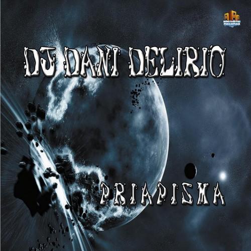Dj Dani Delirio - Priapisma