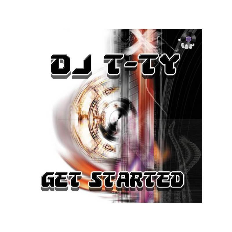 Dj T-Ty - Get Started