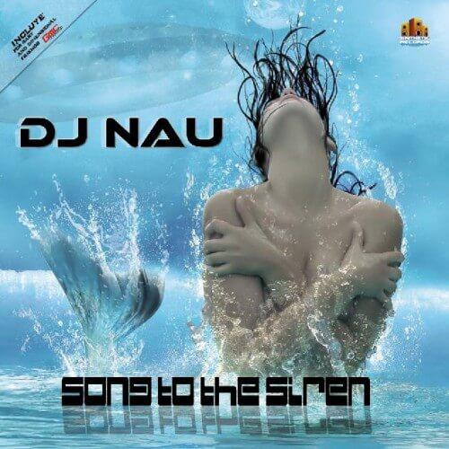 Dj Nau - Song To The Sirens