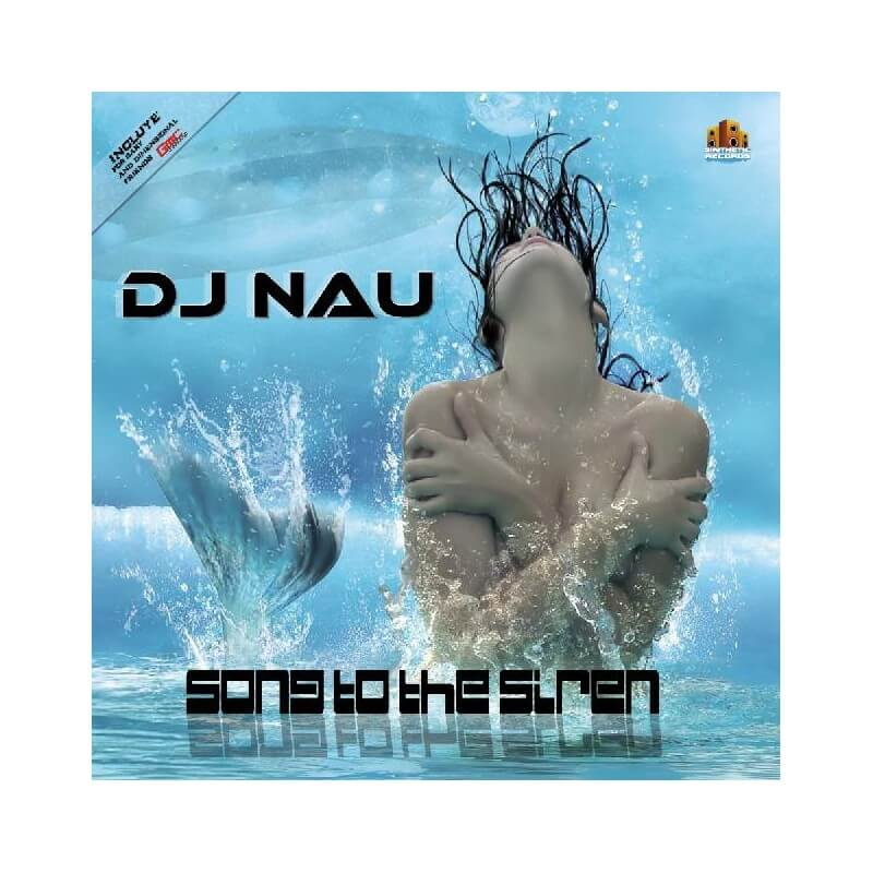 Dj Nau - Song To The Sirens
