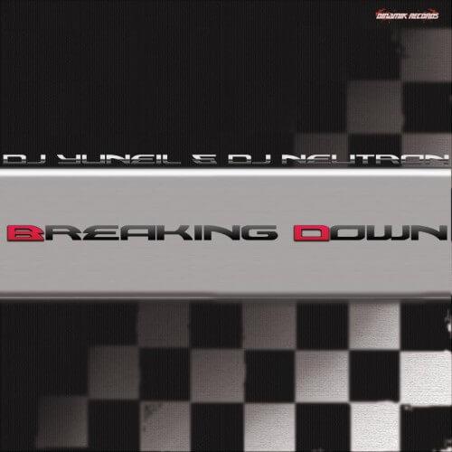 Dj Yuneil & Dj Neutron - Breaking Down