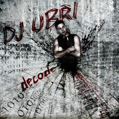 Dj Ubri - Decode