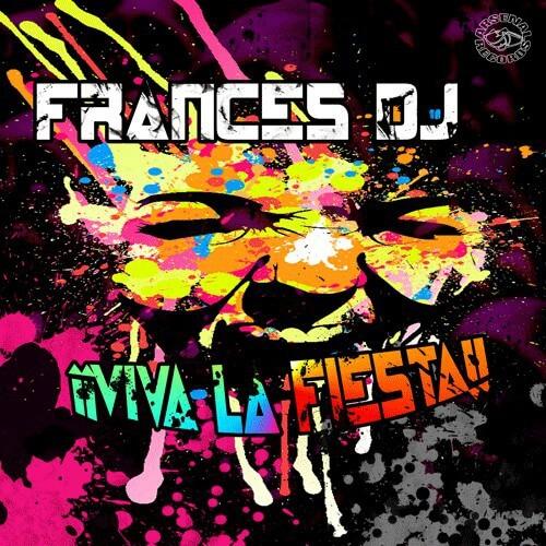 Frances DJ - Viva La Fiesta