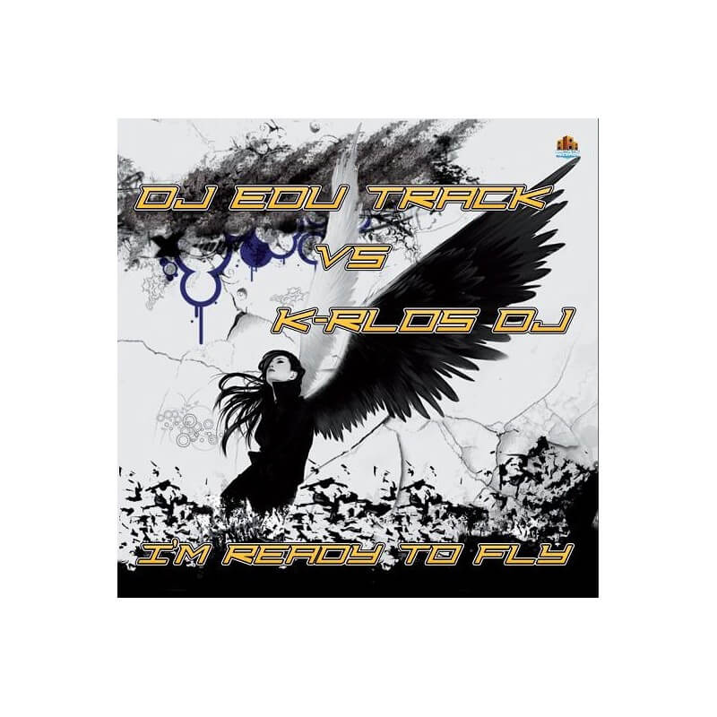 Dj Edu Track vs K-rlos Dj - I'm Ready To Fly