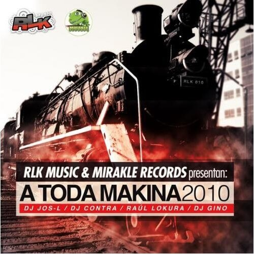 LK Music & Mirakle Records pres A Toda Makina 2010