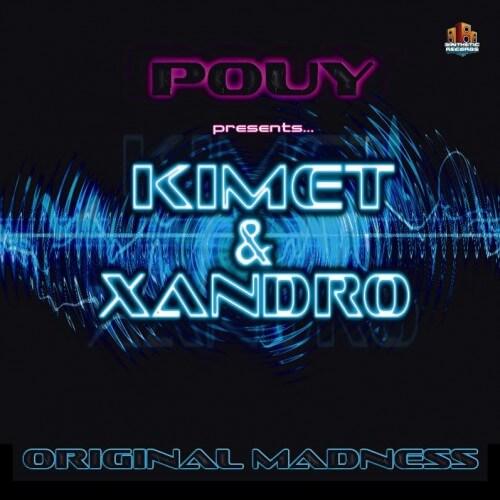 Pouy pres Kimet & Xandro - Original Madness