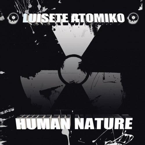 Luisete Atomiko - Human Nature