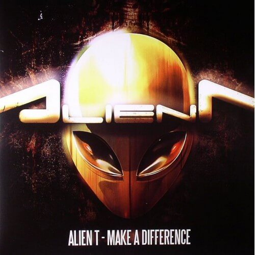 Alien T - Make A Difference
