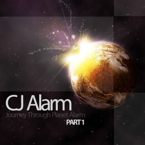 CJ Alarm – Journey Through Planet Alarm Part 1 ( CD )