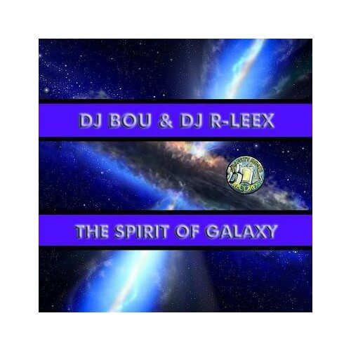 DJ Bou & DJ R-Leex ‎– The Spirit Of Galaxy