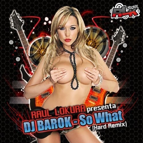 Raul Lokura pres Dj Barok - So What