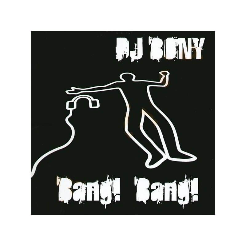 Dj Bony - Bang! BAng!