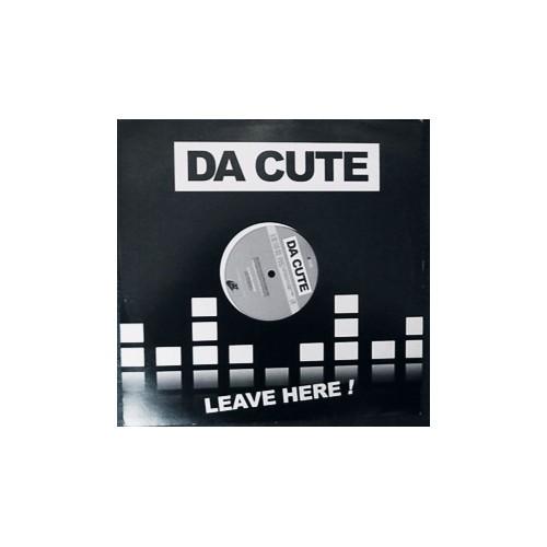 Da Cute - Leave Here